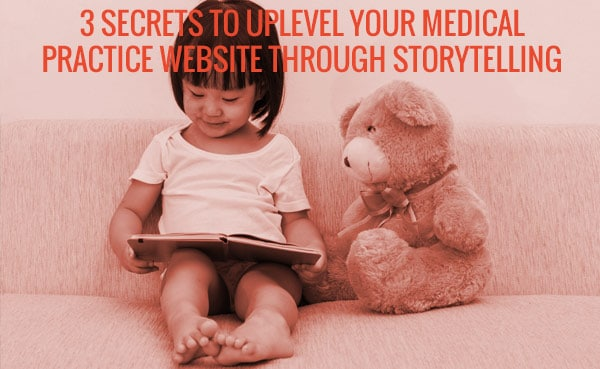 Uplevel-Your-Medical-Practice-Website-Through-Storytelling